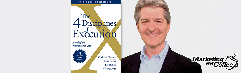 Jim Huling on the 4 Disciplines of Execution